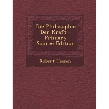 Die Philosophie Der Kraft  Primary Source