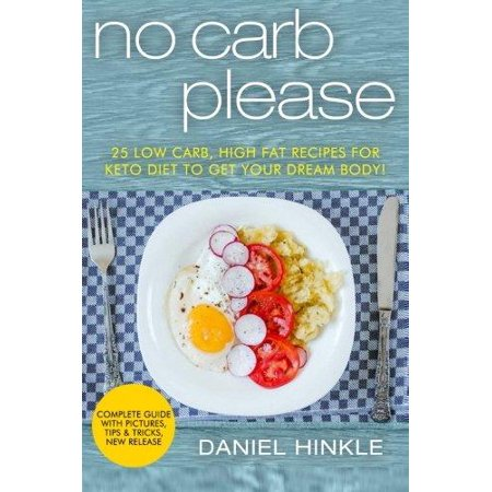 No Carb Please  25 Low Carb  High Fat Recipes For Keto Diet To Get Your Dream Body