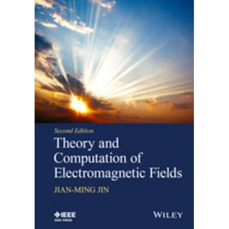 Theory and Computation of Electromagnetic Fields -