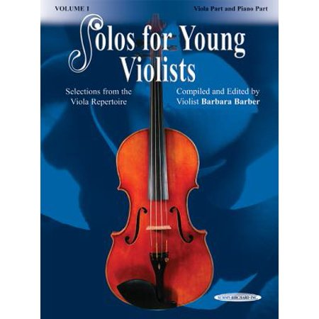 Solos for Young Violists, Vol 1 : Selections from the Viola (Best Viola Solo Pieces)