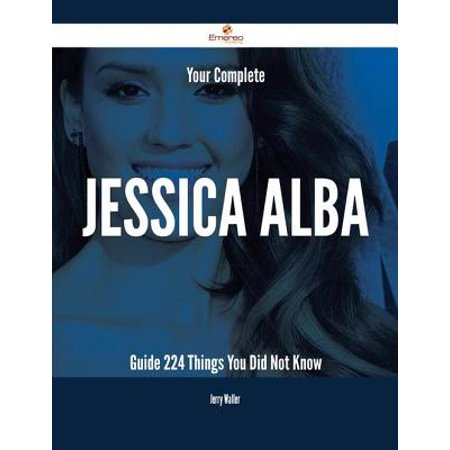 Jessica Alba Halloween (Your Complete Jessica Alba Guide - 224 Things You Did Not Know -)