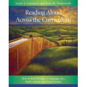Reading Aloud Across the Curriculum: How to Build Bridges in Language Arts, Math, Science, and Socia
