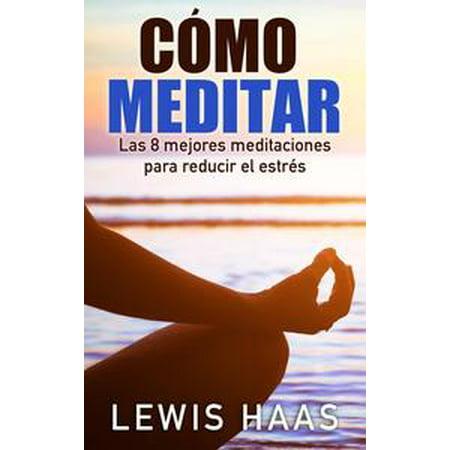 Cómo meditar - Las 8 mejores meditaciones para reducir el estrés - eBook](Las Mejores Decoraciones Para Halloween)