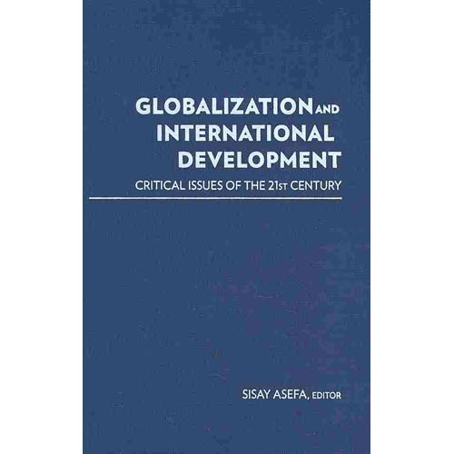 Globalization and International Development : Critical Issues of the 21st Century