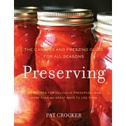 Preserving: The Canning and Freezing Guide for All Seasons (Hardcover)