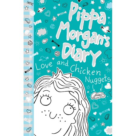 Pippa Morgan's Diary 2: Love and Chicken Nuggets -