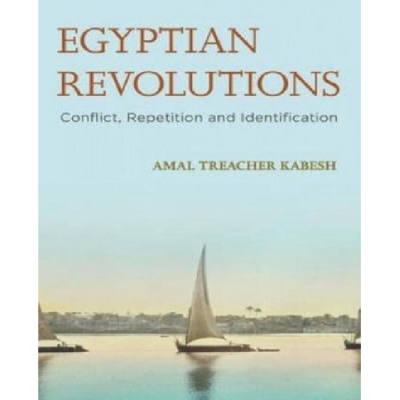 Egyptian Revolutions: Conflict, Repetition and Identification - image 1 of 1