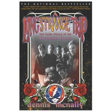 A Long Strange Trip: The Inside History of the Grateful Dead by