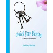 Unlock Your Blessings : A Bible-Study Journal