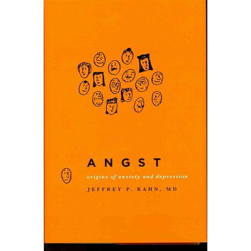 Angst: Origins of Anxiety and Depression
