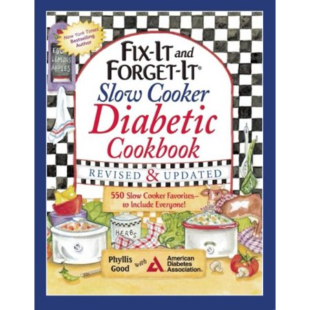 Fix It And Forget It Slow Cooker Diabetic Cookbook  550 Slow Cooker Favorites To Include Everyone