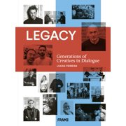 Legacy: Generations of Creatives in Dialogue (Hardcover)