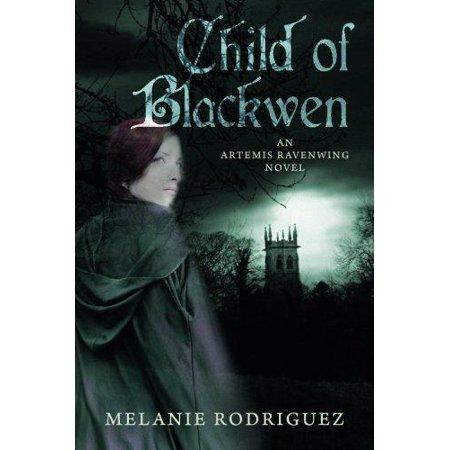 Child Of Blackwen  An Artemis Ravenwing Novel
