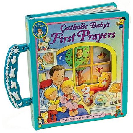Catholic Baby's First Prayers (Board Book) (Catholic Prayer For Protection Of Loved Ones)