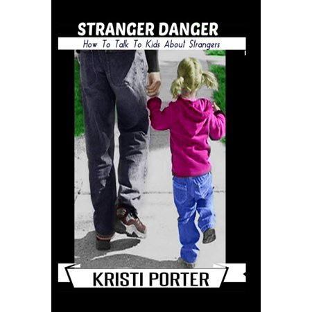 Stranger Danger: How to Talk to Kids About Strangers -