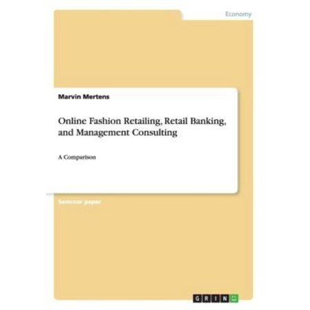 Online Fashion Retailing  Retail Banking  And Management Consulting
