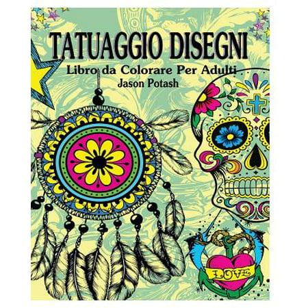 Tatuaggio Disegni Libro Para Colorear Para Los Adultos (Paperback)
