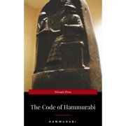 The Oldest Code of Laws in the World The code of laws promulgated by Hammurabi, King of Babylon B.C. 2285-2242 - eBook