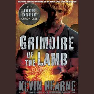 Grimoire of the Lamb: An Iron Druid Chronicles Novella - Audiobook