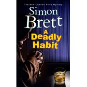 Charles Paris Mystery: A Deadly Habit (Hardcover)(Large Print)