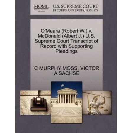 O'Meara (Robert W.) V. McDonald (Albert J.) U.S. Supreme Court Transcript of Record with Supporting Pleadings