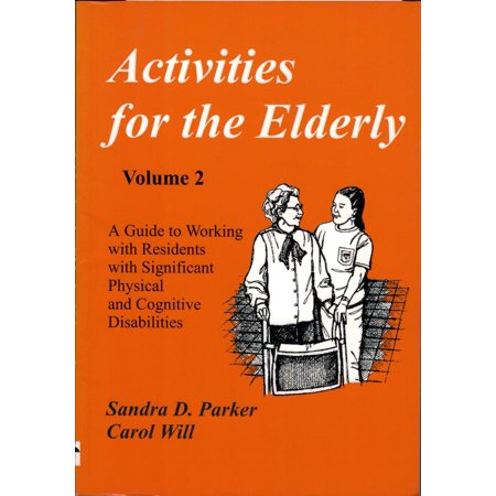 Activities for the Elderly, Volume 2: Working with Residents with Significant Physical and Cognitive Disabilities - eBook
