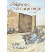 Hispanic Albuquerque, 1706-1846 (Paperback)