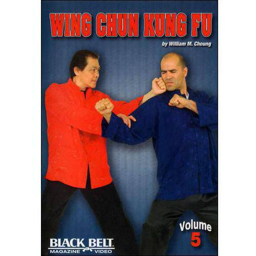 Wing Chun Kung Fu With William M. Cheung - Volume 5
