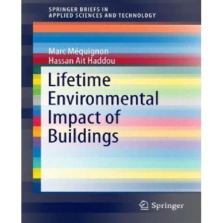 Lifetime Environmental Impact Of Buildings  2014   Springerbriefs In Applied Sciences And Technology