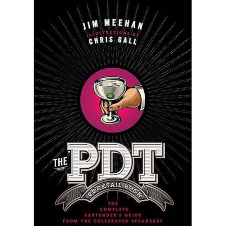 The Pdt Cocktail Book  The Complete Bartenders Guide From The Celebrated Speakeasy