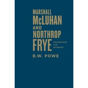 Marshall McLuhan and Northrop Frye: Apocalypse and Alchemy (Hardcover)