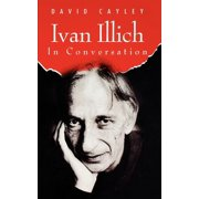 In Conversation: Ivan Illich in Conversation (Paperback)