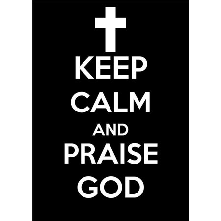 - Framed Art for Your Wall Keep Calm And Praise God Cross Jesus Christ 10 x 13 Frame