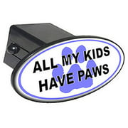 """All My Kids Have Paws, Blue 2"""" Oval Tow Trailer Hitch Cover Plug Insert"""