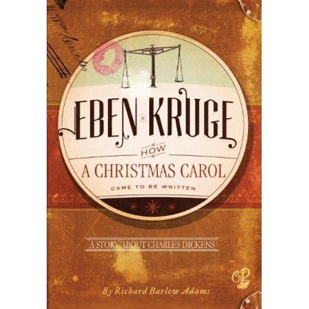 eben kruge how a christmas carol came to be written - When Was A Christmas Carol Written