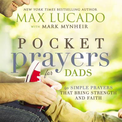 Pocket Prayers for Dads : 40 Simple Prayers That Bring Strength and