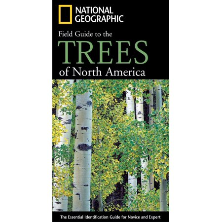 National Geographic Field Guide to the Trees of North America : The Essential Identification Guide for Novice and