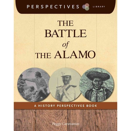 The Battle of the Alamo: A History Perspectives Book