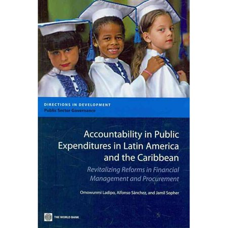 Accountability In Public Expenditures In Latin America And The Caribbean  Revitalizing Reforms In Financial Management And Procurement