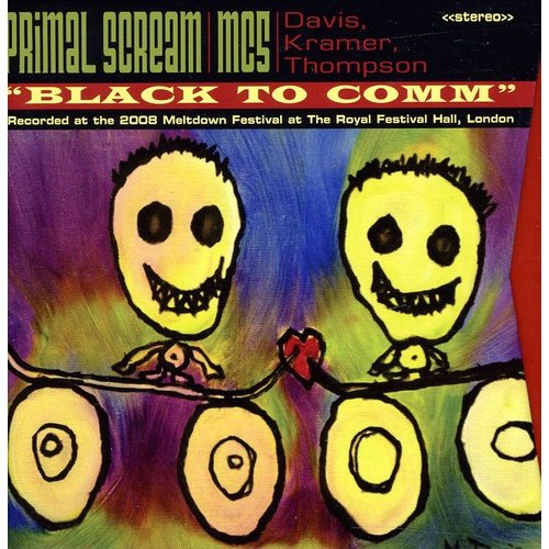 Primal Scream & Mc5: Black To Comm / Live At The Royal Festival Hall