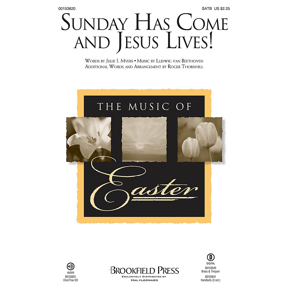Brookfield Sunday Has Come and Jesus Lives! CHOIRTRAX CD Composed by Ludwig van Beethoven