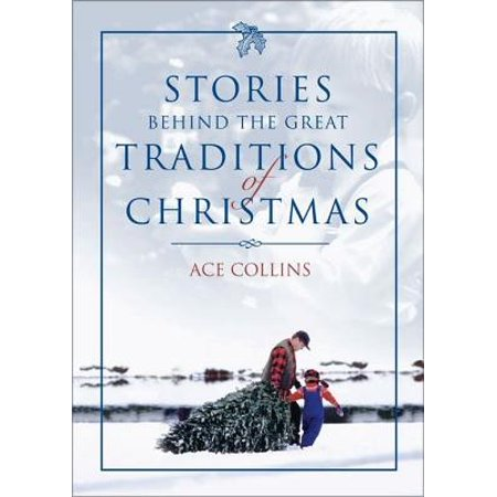 Stories Behind the Great Traditions of Christmas - eBook ()