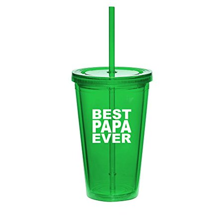 16oz Double Wall Acrylic Tumbler Cup With Straw Best Papa Ever (Best Straw Cups)