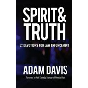 Spirit & Truth : 52 Devotions for Law Enforcement
