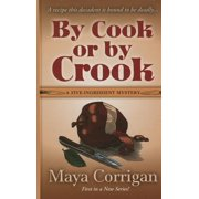 Five-Ingredient Mysteries: By Cook or by Crook (Hardcover)