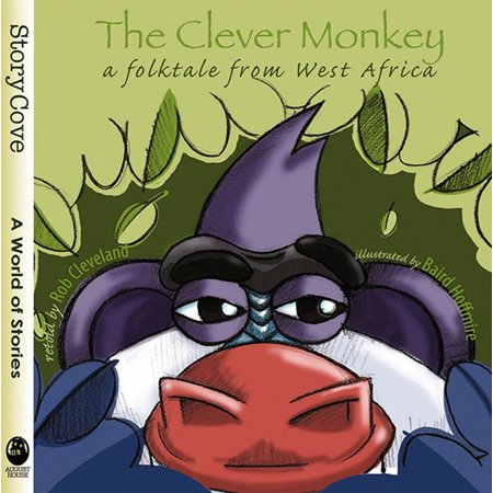 Clever Monkey: A Folktale from West Africa - -