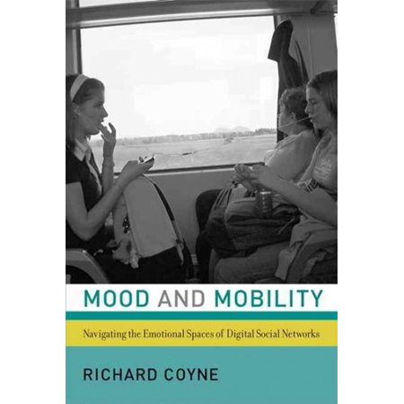 Mood And Mobility  Navigating The Emotional Spaces Of Digital Social Networks