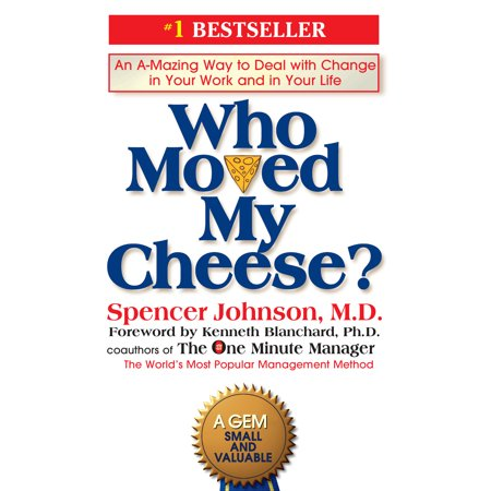 Who Moved My Cheese? : An A-Mazing Way to Deal with Change in Your Work and in Your (Best Way To Fix My Credit)
