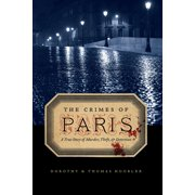 The Crimes of Paris : A True Story of Murder, Theft, and Detection