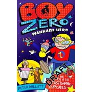 Boy Zero Wannabe Hero: The Curse of the Catastrophic Cupcakes - eBook